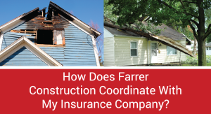 How-Does-Farrer-Construction-Coordinate-With-My-Insurance-Company