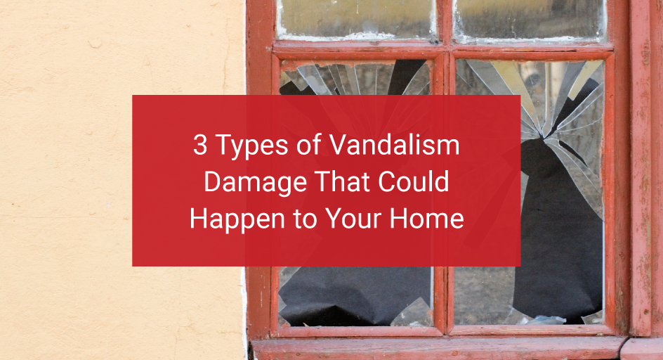 3-types-of-vandalism-damage-that-could-happen-to-your-home-Farrer-Bros
