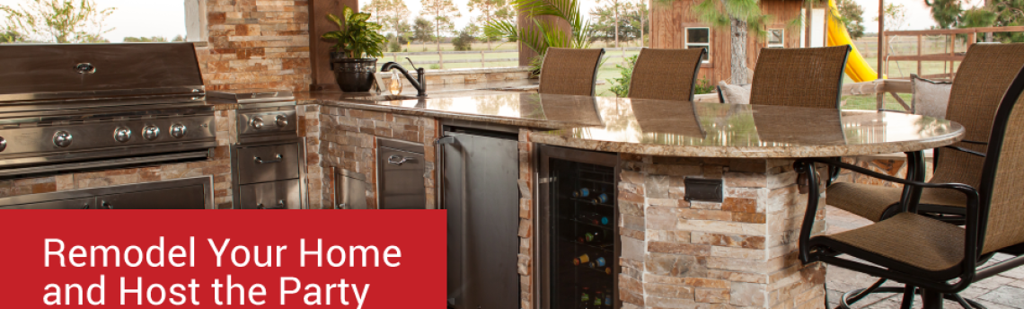 Remodel Your Home and Host the Party This Summer