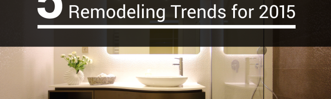 4 Awesome Bathroom Remodeling Trends for 2015