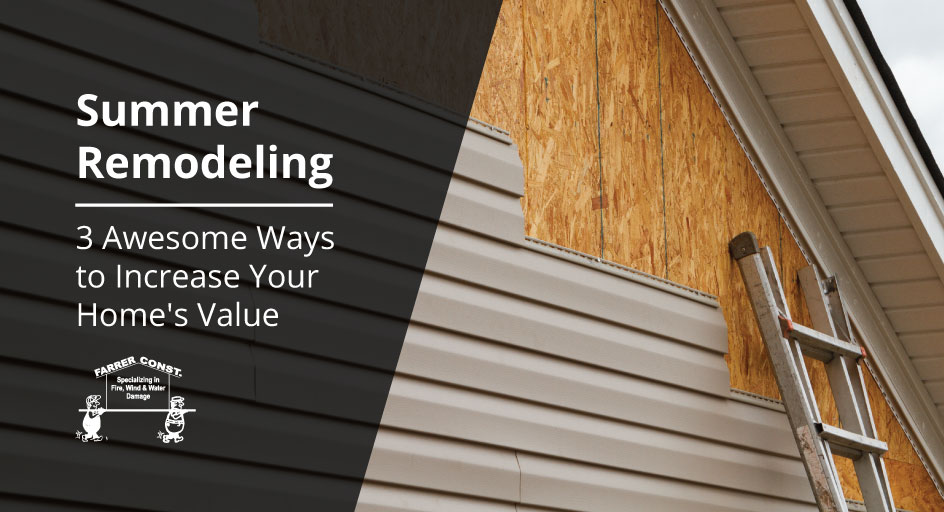 Summer Remodeling – 3 Awesome Ways to Increase Your Home's Value