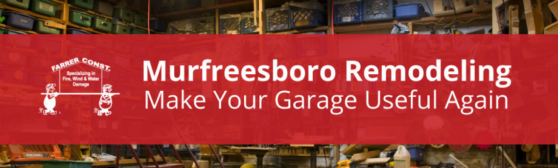 Murfreesboro Remodeling – Make Your Garage Useful Again