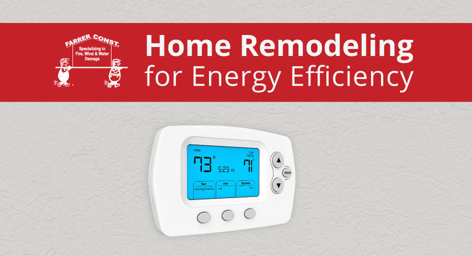 home-remodeling-for-energy-efficiency-Farrer-Bros-2